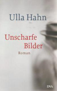 Unscharfe Bilder - Ulla Hahn