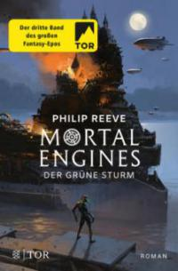 Mortal Engines - Der Grüne Sturm - Philip Reeve