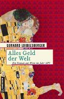 Alles Geld der Welt - Gerhard Loibelsberger