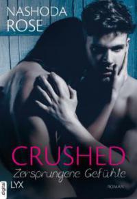 Crushed - Zersprungene Gefühle - Nashoda Rose