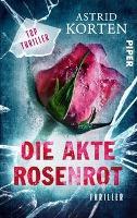 Die Akte Rosenrot - Astrid Korten