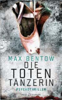 Die Totentänzerin - Max Bentow