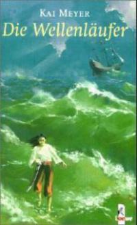 Die Wellenläufer - Kai Meyer