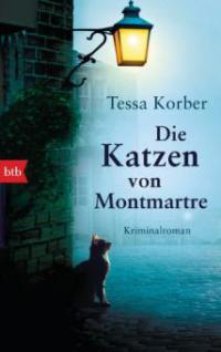 Die Katzen von Montmartre - Tessa Korber