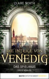 Die Intrige von Venedig - Claire North