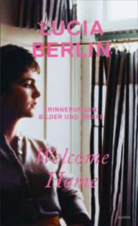 Welcome Home - Lucia Berlin