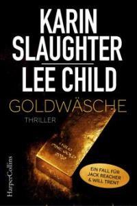 Goldwäsche - Lee Child, Karin Slaughter