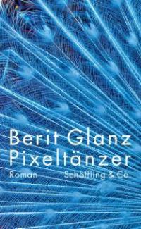 Pixeltänzer - Berit Glanz