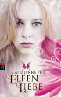 Elfenliebe - Aprilynne Pike