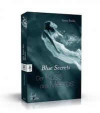 Blue Secrets 01 - Der Kuss des Meeres - Anna Banks