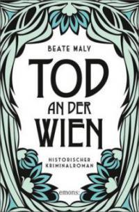 Tod an der Wien - Beate Maly