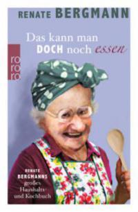 Das kann man doch noch essen - Renate Bergmann