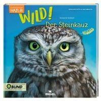 Expedition Natur: WILD! Der Steinkauz - Annett Stütze, Britta Vorbach
