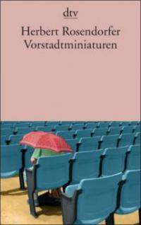Vorstadtminiaturen - Herbert Rosendorfer