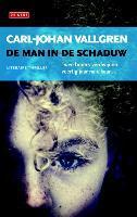 De man in de schaduw / druk 1 - Carl-Johan Vallgren