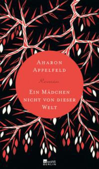 Ein Mädchen nicht von dieser Welt - Aharon Appelfeld