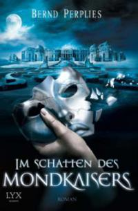 Im Schatten des Mondkaisers - Bernd Perplies