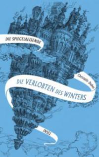 Spiegelreisende Band 1 - Die Verlobten des Winters - Christelle Dabos