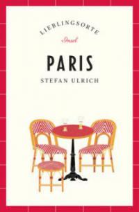Paris - Lieblingsorte - Stefan Ulrich