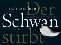 Der Schwan stirbt - Robb Pearlman