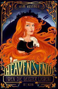 Heaven's End - Wen die Geister lieben - Kim Kestner