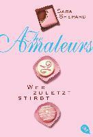 THE AMATEURS - Wer zuletzt stirbt - Sara Shepard