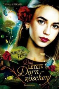Märchenfluch, Band 1: Das letzte Dornröschen - Claudia Siegmann