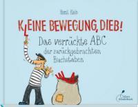 K(l)eine Bewegung, Dieb! - Horst Klein