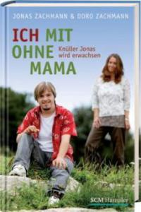 Ich mit ohne Mama - Jonas Zachmann, Doro Zachmann