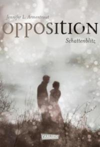 Obsidian 5: Opposition. Schattenblitz - Jennifer L. Armentrout