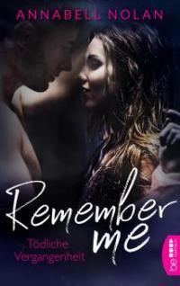 Remember Me - Tödliche Vergangenheit - Annabell Nolan