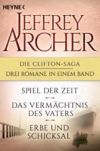 Die Clifton-Saga 1-3: Spiel der Zeit/Das Vermächtnis des Vaters/Erbe und Schicksal - Jeffrey Archer