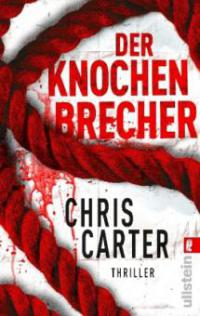 Der Knochenbrecher - Chris Carter