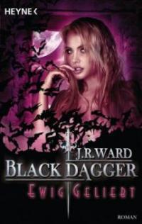 Black Dagger - Ewig geliebt - J. R. Ward