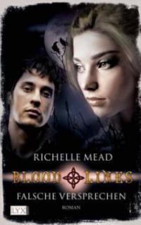 Bloodlines 01: Falsche Versprechen - Richelle Mead