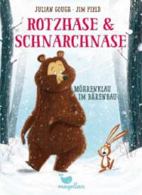 Rotzhase & Schnarchnase - Möhrenklau im Bärenbau - Band 1 - Julian Gough
