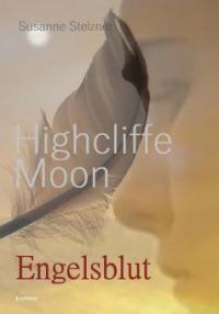 Highcliffe Moon - Engelsblut - Susanne Stelzner