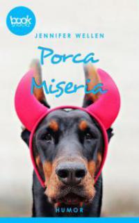 Porca Miseria  (Kurzgeschichte, Humor) - Jennifer Wellen