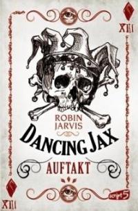 Dancing Jax - Auftakt - Robin Jarvis