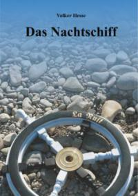 Das Nachtschiff - Volker Hesse