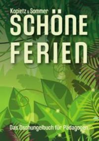 Schöne Ferien - Gerit Kopietz-Sommer, Jörg Sommer