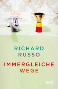 Immergleiche Wege - Richard Russo