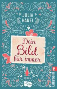 Dein Bild für immer - Julia Hanel
