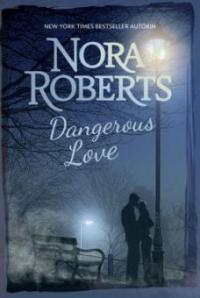 Dangerous Love - Nora Roberts