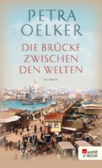 Die Brücke zwischen den Welten - Petra Oelker