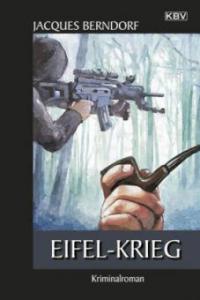 Eifel-Krieg - Jacques Berndorf
