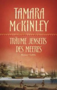 Träume jenseits des Meeres - Tamara McKinley
