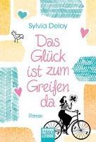 Das Glück ist zum Greifen da - Sylvia Deloy