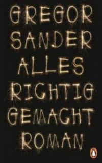 Alles richtig gemacht - Gregor Sander