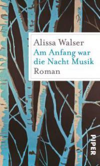 Am Anfang war die Nacht Musik - Alissa Walser